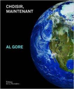 Choisir, maintenant - Al Gore (Editions de la Martinière)