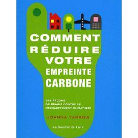 Comment-Reduire-Votre-Empreinte-Carbone---36-Facons-De-Reagir-Contre-Le-Rechauffement-Climatique-Livre-896816914_ML