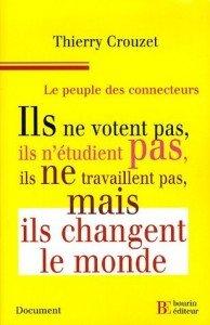 Couverture du Peuple des Connecteurs, de Thierry Crouzet (Editions Bourin)